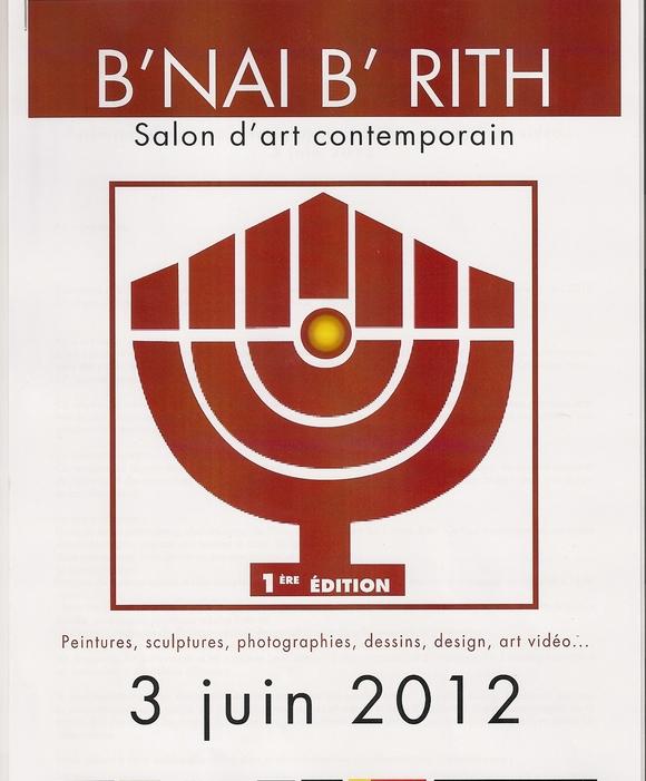 1er Salon  des Arts Contemporains du B'nai B'rith Dimanche 3 Juin 2012 de 12h00 à 22h00
