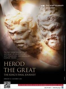 « Hérode le Grand, le dernier voyage » Exposition au Musée d'Israël de Jérusalem du 13 février Au 5 octobre 2013