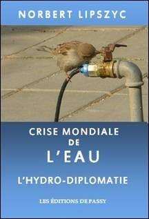 « Crise mondiale de l'eau – L'Hydro-diplomatie » Par notre Frère Norbert Lipszyc