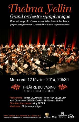 Mercredi 12 Février 2014 à 20h30 - Soirée d'exception au Théâtre du Casino d' Enghien-les-Bains :  Grand orchestre symphonique Thelma Yellin